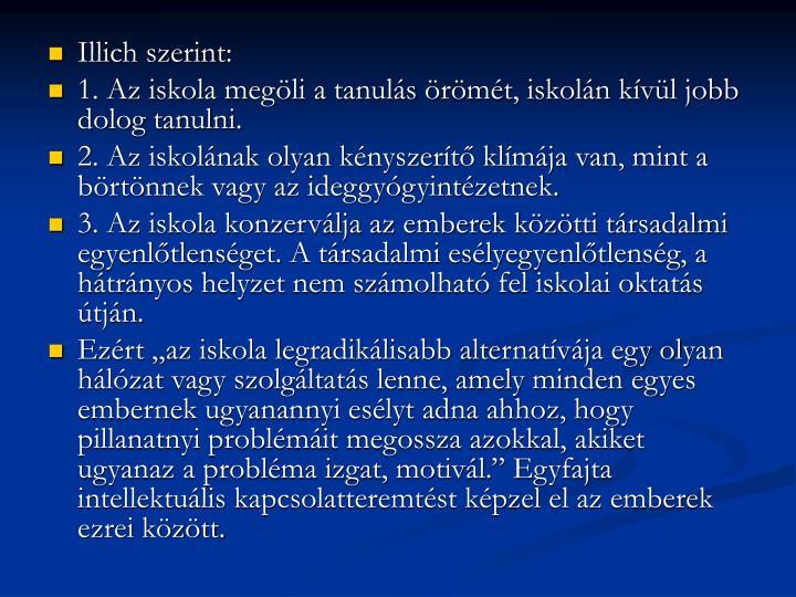 Illich szerint: