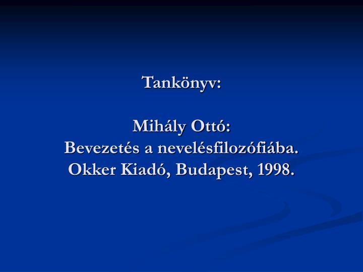 Tank nyv mih ly ott bevezet s a nevel sfiloz fi ba okker kiad budapest 1998
