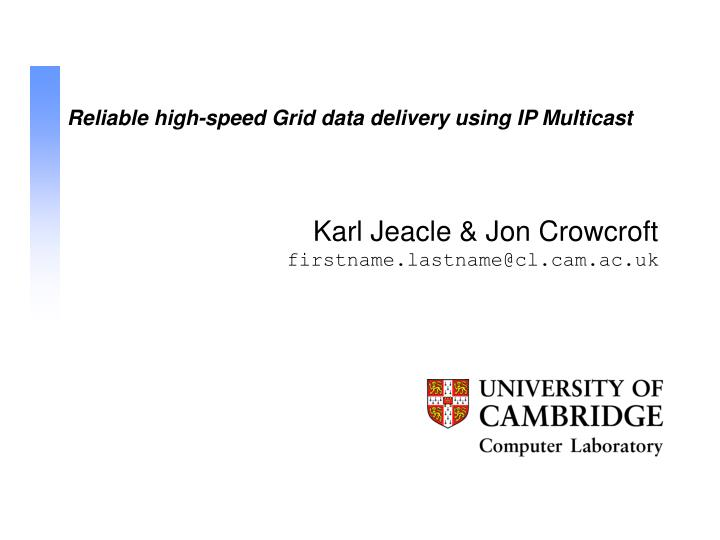 Reliable high speed grid data delivery using ip multicast