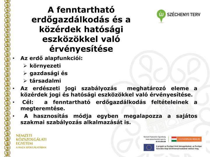 A fenntartható erdőgazdálkodás és a közérdek hatósági eszközökkel való érvényesítése