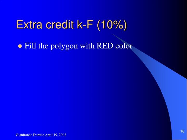 Extra credit k-F (10%)