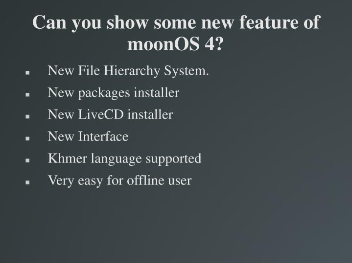 Can you show some new feature of moonOS 4?