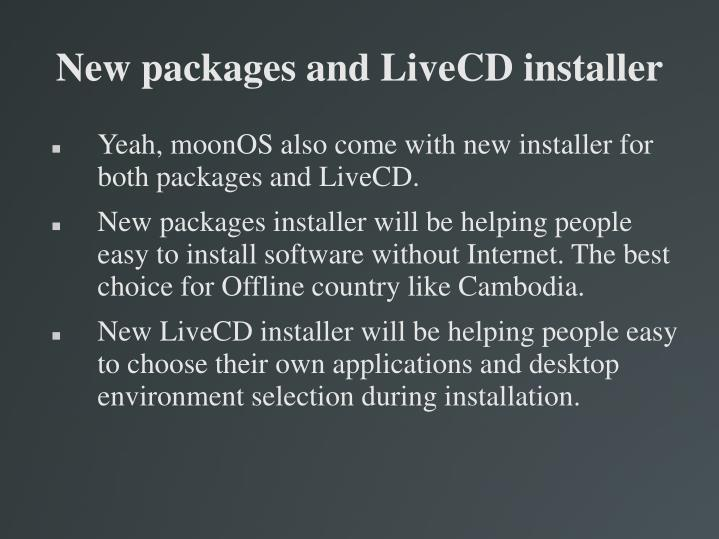 New packages and LiveCD installer