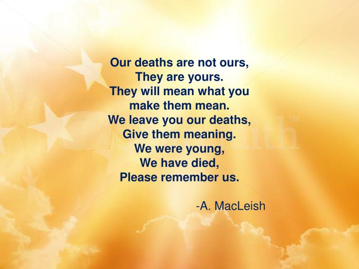 Our deaths are not ours,