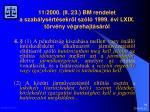 11 2000 ii 23 bm rendelet a szab lys rt sekr l sz l 1999 vi lxix t rv ny v grehajt s r l