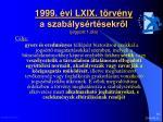 1999 vi lxix t rv ny a szab lys rt sekr l jegyzet 1 dia