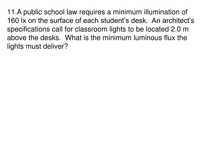 A public school law requires a minimum illumination of