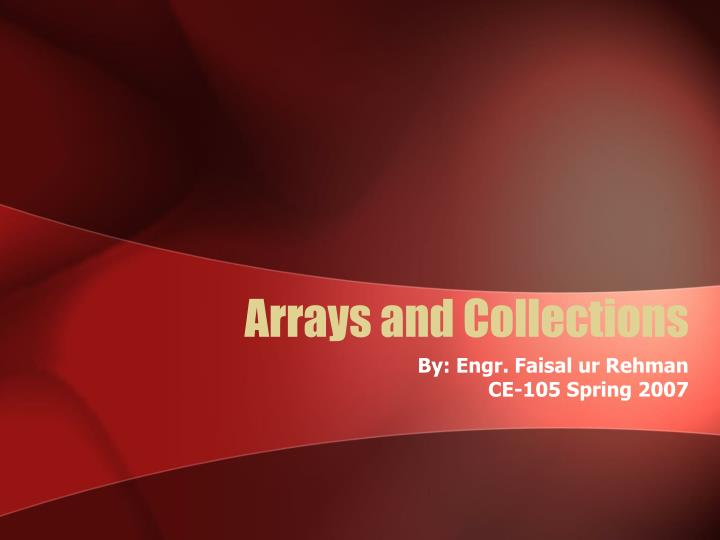 Arrays and collections