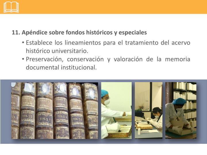 11. Apéndice sobre fondos históricos y especiales