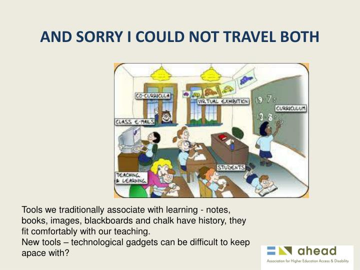 And sorry i could not travel both