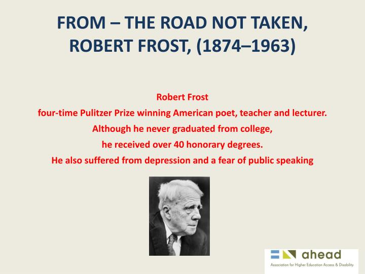 FROM – THE ROAD NOT TAKEN,