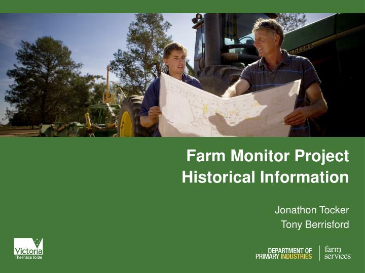 Farm monitor project historical information