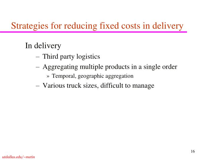 Strategies for reducing fixed costs in delivery