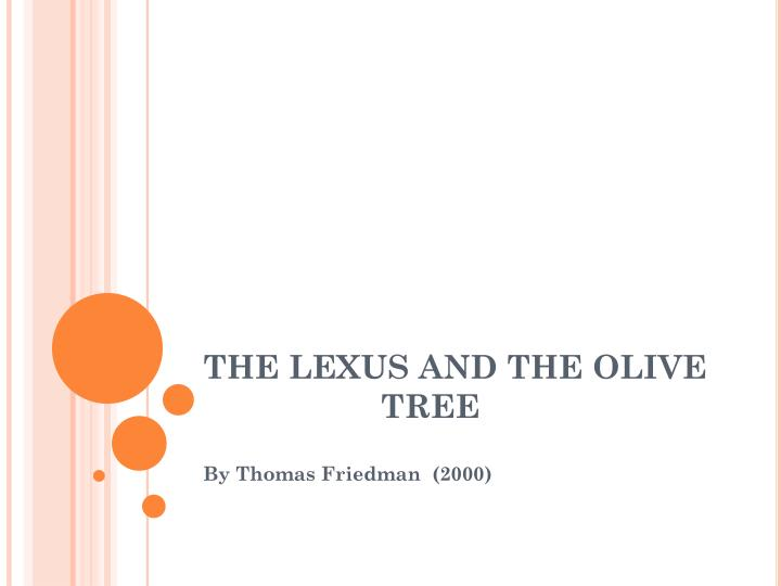 the lexus and the olive trees essay The tools you need to write a quality essay or term paper the lexus and the olive tree essays related to thomas l friedman on globalization 1.