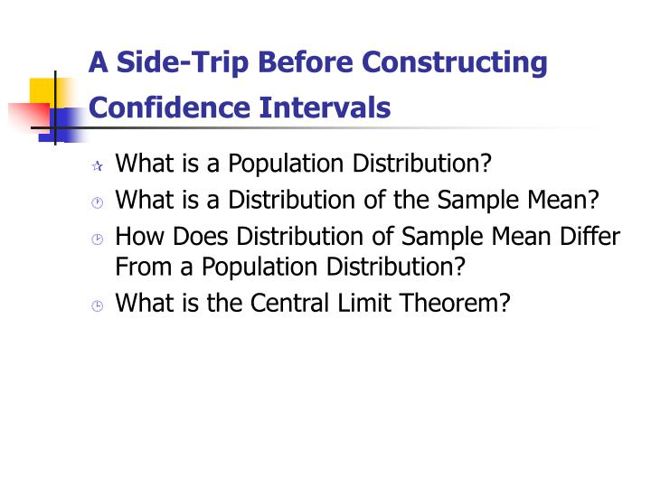 A side trip before constructing confidence intervals