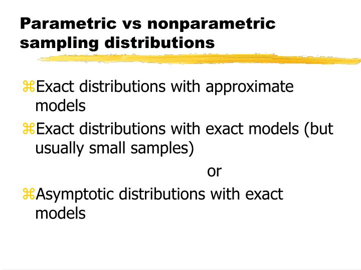 Parametric vs nonparametric sampling distributions