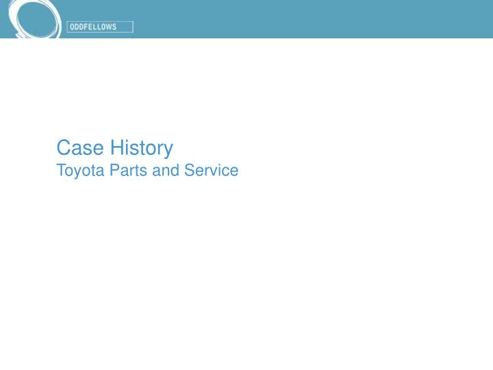Case history toyota parts and service