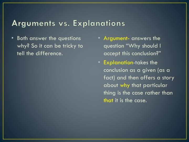 Arguments vs. Explanations