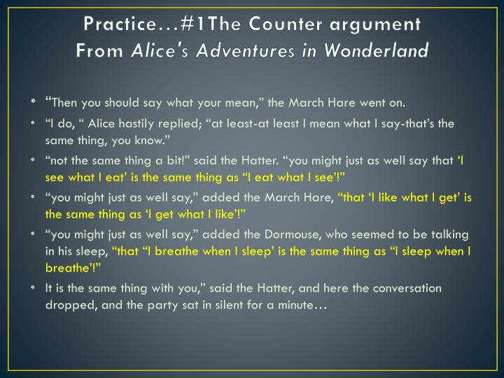 Practice…#1The Counter argument
