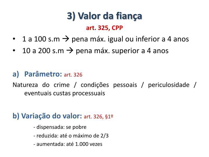 3) Valor da fiança