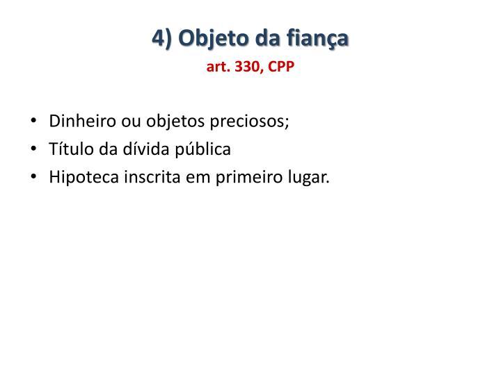 4) Objeto da fiança