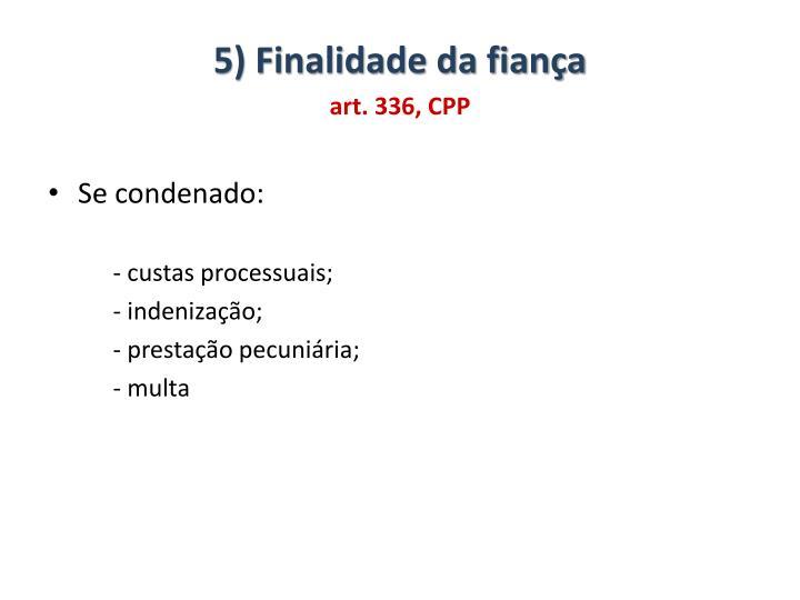 5) Finalidade da fiança