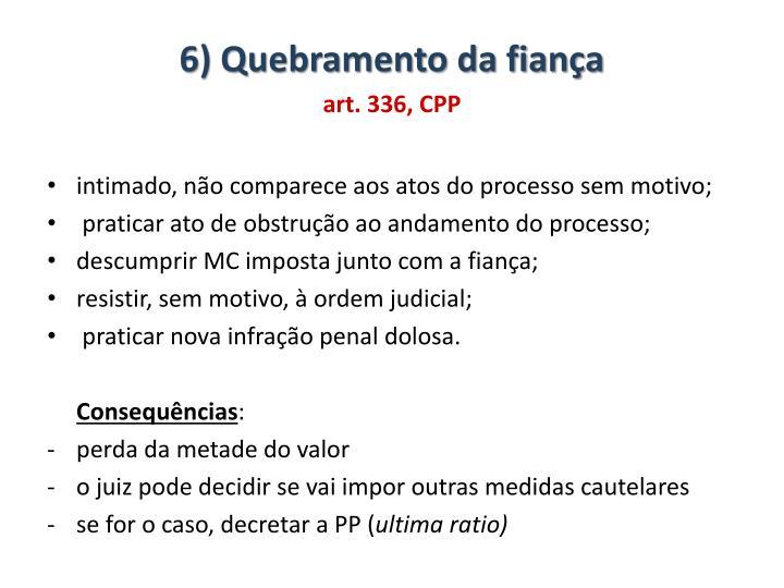 6) Quebramento da fiança