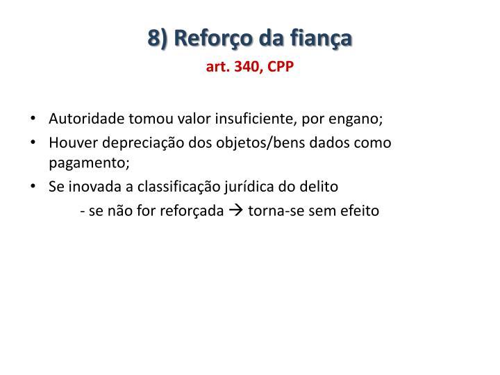 8) Reforço da fiança