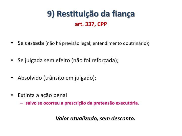 9) Restituição da fiança