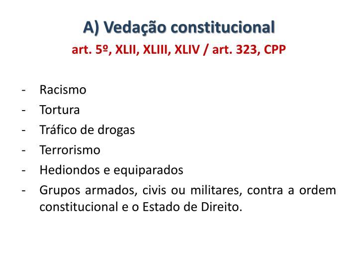 A) Vedação constitucional