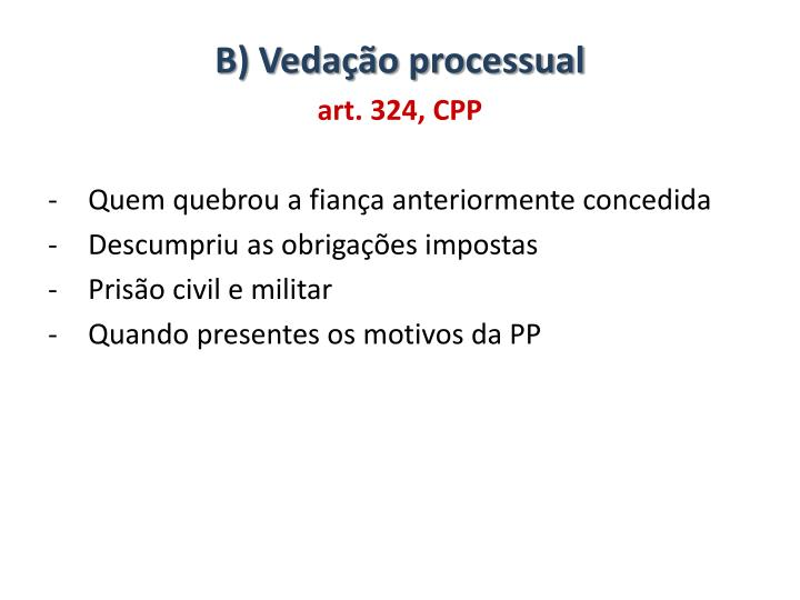 B) Vedação processual