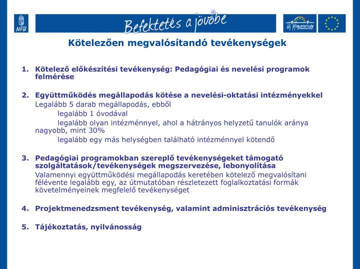 Kötelező előkészítési tevékenység: Pedagógiai és nevelési programok felmérése