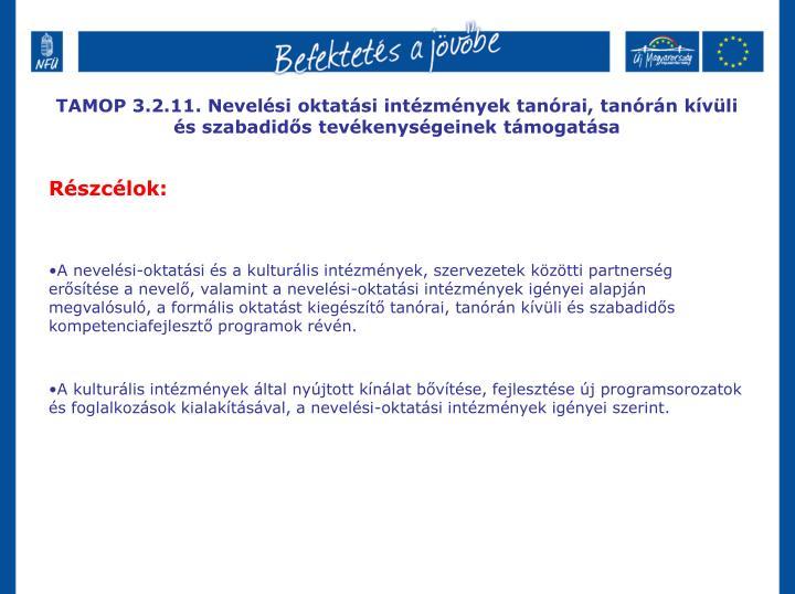 TAMOP 3.2.11. Nevelési oktatási intézmények tanórai, tanórán kívüli és szabadidős tevékenységeinek támogatása