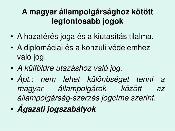 A magyar llampolg rs ghoz k t tt legfontosabb jogok