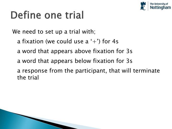 Define one trial