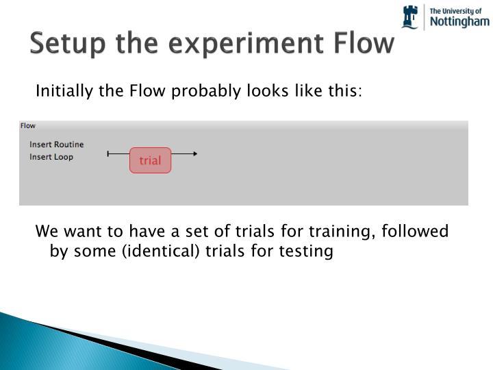 Setup the experiment Flow