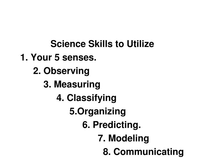 Science Skills to Utilize