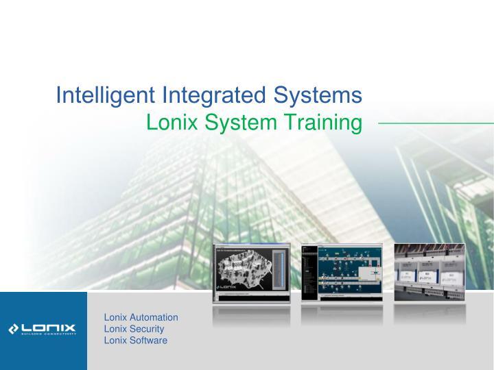 intelligent integrated systems lonix system training n.