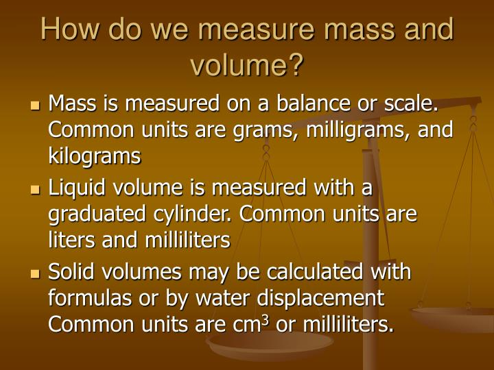 How do we measure mass and volume?