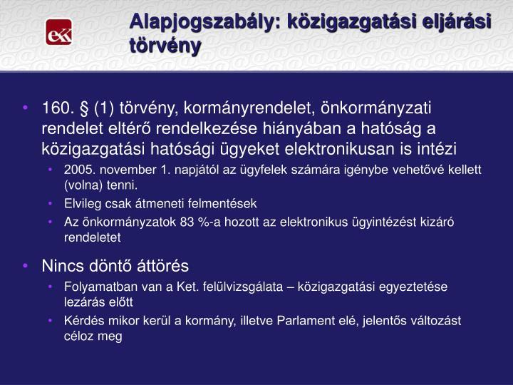 Alapjogszabály: közigazgatási eljárási törvény