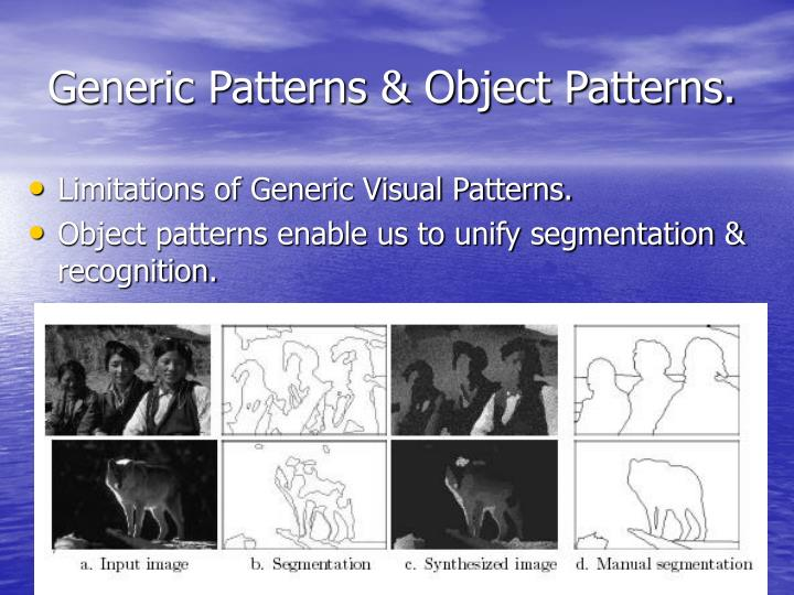 Generic Patterns & Object Patterns.