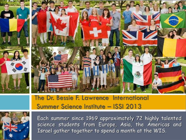 The dr bessie f lawrence international summer science institute issi 2013