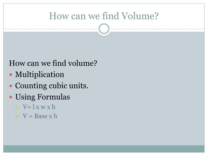How can we find volume