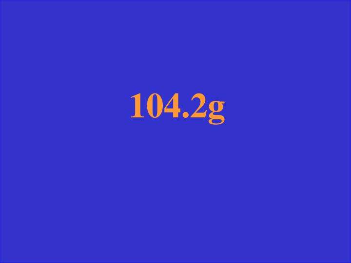 104.2g
