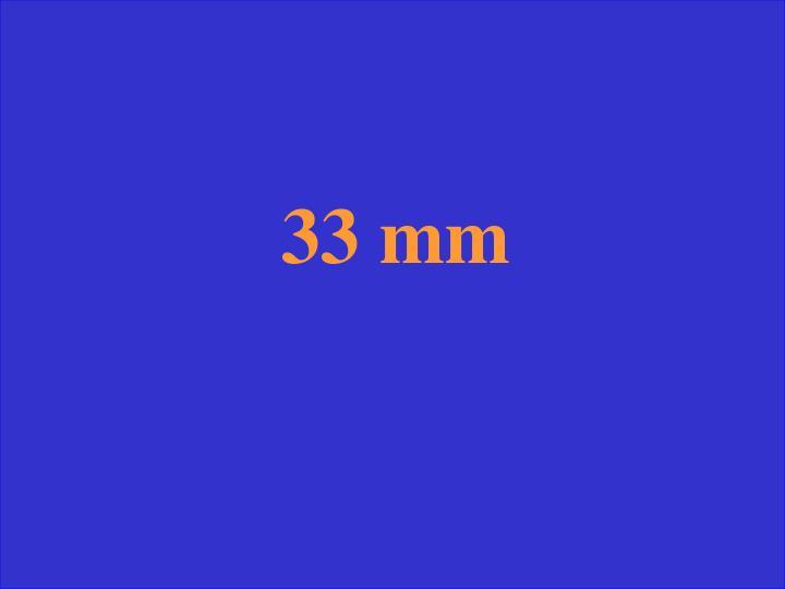 33 mm