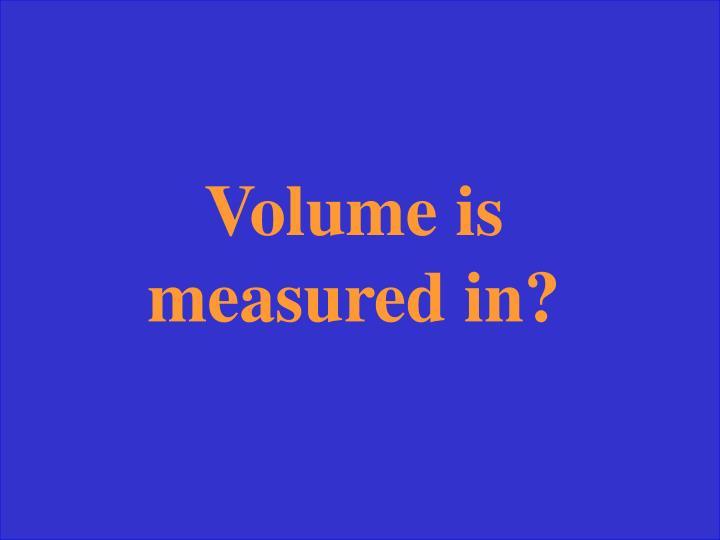 Volume is measured in?