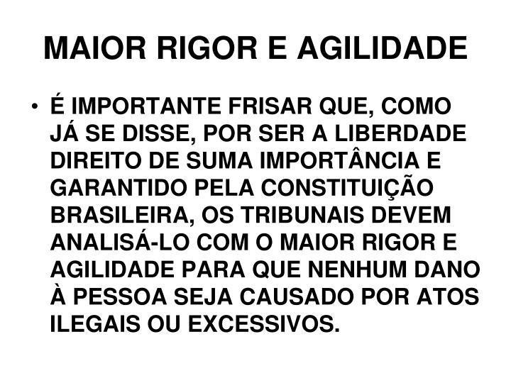 MAIOR RIGOR E AGILIDADE