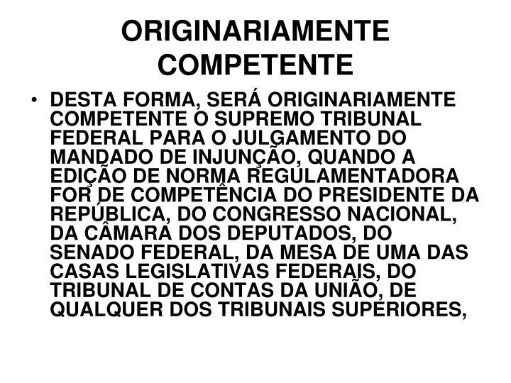 ORIGINARIAMENTE COMPETENTE
