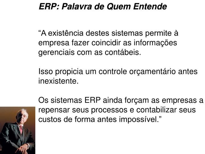 ERP: Palavra de Quem Entende