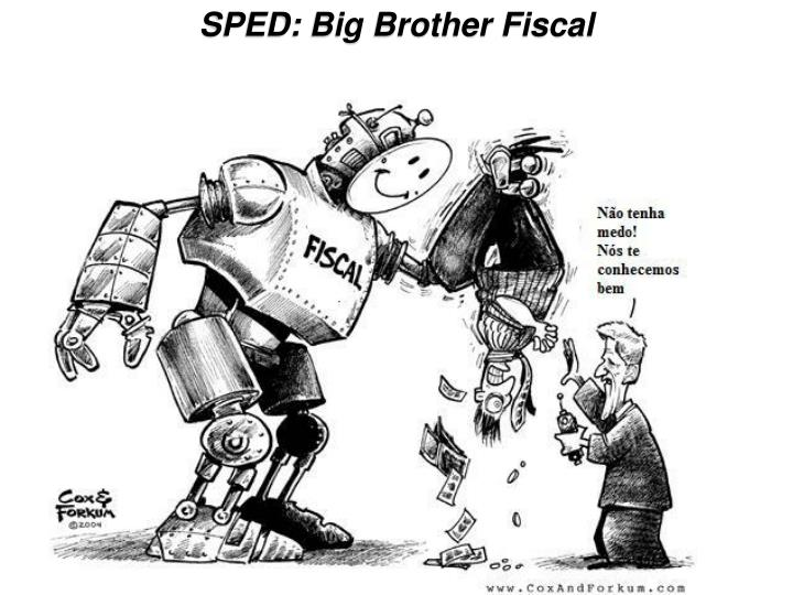 SPED: Big Brother Fiscal